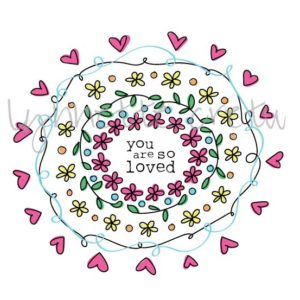 You Are Loved Brightly