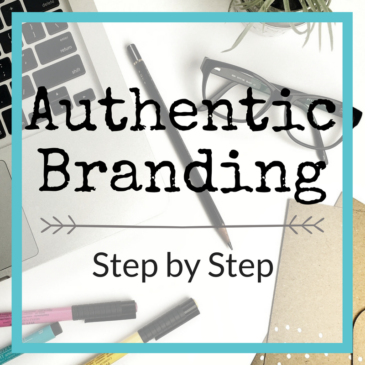 Authentic Branding: A Step by Step Guide